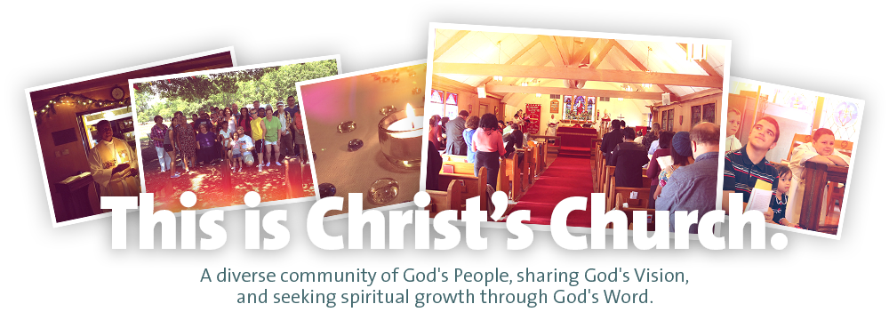 This is Christ's Church - A diverse community of God's People, sharing God's Vision, and seeking spiritual growth through God's Word.